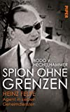 Spion ohne Grenzen: Heinz Felfe - Agent in sieben Geheimdiensten