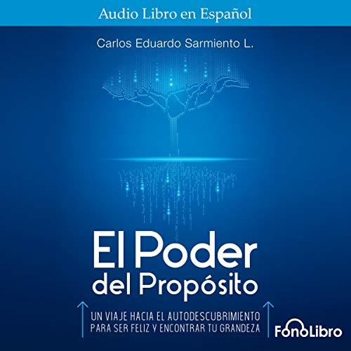 Page de couverture de El Poder del Proposito [The Power of Purpose]