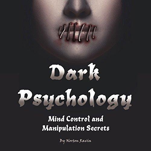 Dark Psychology: Mind Control and Manipulation Secrets audiobook cover art