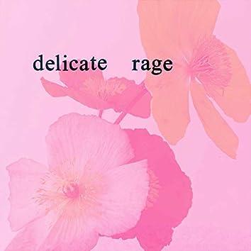 Delicate Rage