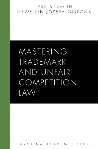 Mastering Trademark and Unfair Competition Law (Carolina Academic Press Mastering)
