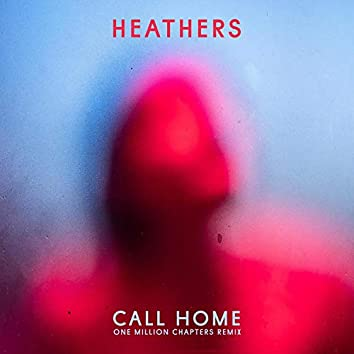 Call Home (One Million Chapters Remix)