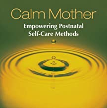 Calm Mother: Empowering Postnatal Self-Care Methods