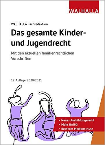 Das gesamte Kinder- und Jugendrecht Ausgabe 2021: Ausgabe 2020/2021; Mit den aktuellen familienrechtlichen Vorschriften