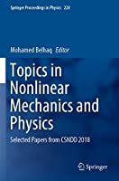Topics in Nonlinear Mechanics and Physics: Selected Papers from CSNDD 2018 (Springer Proceedings in Physics (228))