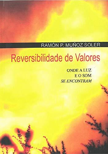 Reversibilidade de Valores: Onde a Luz e o Som se Encontram (Portuguese Edition)