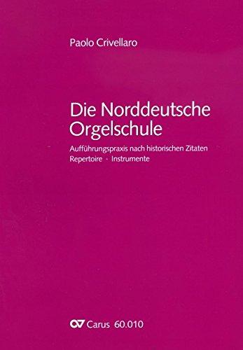 Die Norddeutsche Orgelschule - arrangiert für Organisten [Noten / Sheetmusic] Komponist: Crivellaro Paolo Buch