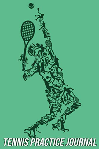 Tennis Practice Journal: Log Book to Record all the Training Sessions you had and Court Template to Improve Game Tactics | Tennis Player Gifts for Men, Women, Boys and Girls