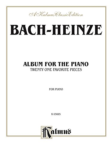Album for the Piano: A Collection of 21 Favorite Pieces for the Pianoforte (Kalmus Edition) (English Edition)