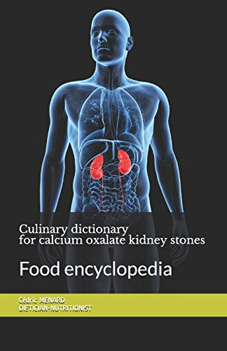 Culinary dictionary for calcium oxalate kidney stones: Food encyclop