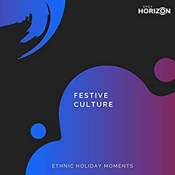 Festive Culture - Ethnic Holiday Moments