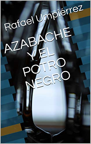 AZABACHE y EL POTRO NEGRO