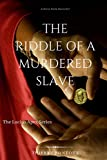 The Riddle of a Murdered Slave