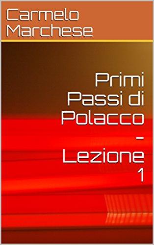 Primi Passi di Polacco - Lezione 1 (Italian Edition)