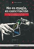 No es magia, es conciliación: Claves para unirte a la revolución de las empresas felices