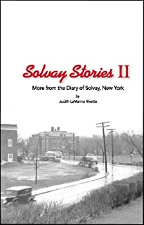 Solvay Stories II: More from the Diary of Solvay, New York