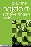 Play The Najdorf: Scheveningen Style--a Complete Repertoire For Black In This Most Dynamic Of Openings-Emms, John