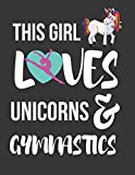 This Girl Loves Unicorns & Gymnastics: Cute Novelty Unicorn & Gymnastics Gifts ~ Large College Ruled Lined Journal / Notebooks for Girls
