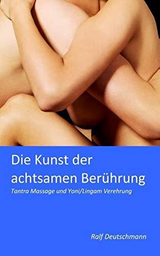 Die Kunst der achtsamen Berührung: Tantra Massage und Yoni/Lingam Verehrung