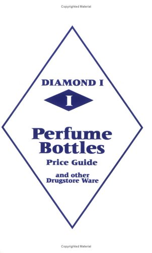 Diamond 1 Perfume Bottles Price Guide: and other Drugstore Ware