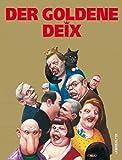 Der goldene Deix: Arbeiten von 2000 bis 2008