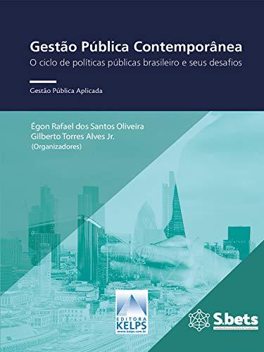 Gestão Pública Contemporânea: O ciclo de políticas públicas brasileiro e seus desafios (Portuguese Edition)