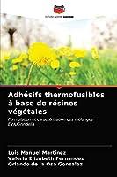 Adhésifs thermofusibles à base de résines végétales