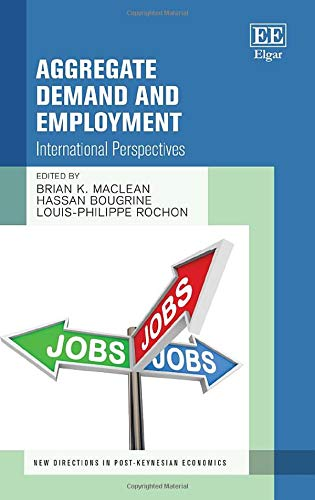 Aggregate Demand and Employment: International Perspectives (New Directions in Post-keynesian Economics)