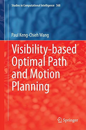 Visibility-based Optimal Path and Motion Planning: 568 (Studies in Computational Intelligence)