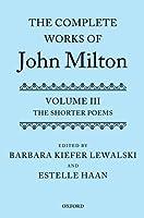 The Complete Works of John Milton: The Shorter Poems