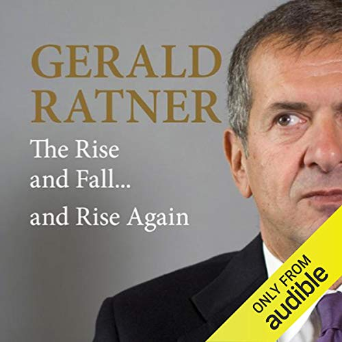 Gerald Ratner: The Rise and Fall...and Rise Again audiobook cover art