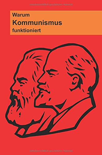 Warum Kommunismus funktioniert