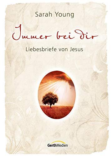 Immer bei Dir: Liebesbriefe von Jesus