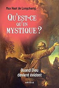 Qu'est-ce qu'un mystique ? par Max Huot de Longchamp