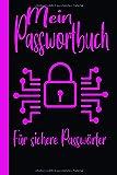 Mein Passwortbuch Für sichere Passwörter: Passwort Manager- Login-Daten & Passwörter sicher...