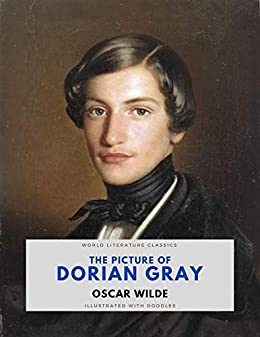 The Picture of Dorian Gray / Oscar Wilde / World Literature Classics / Illustrated with doodles