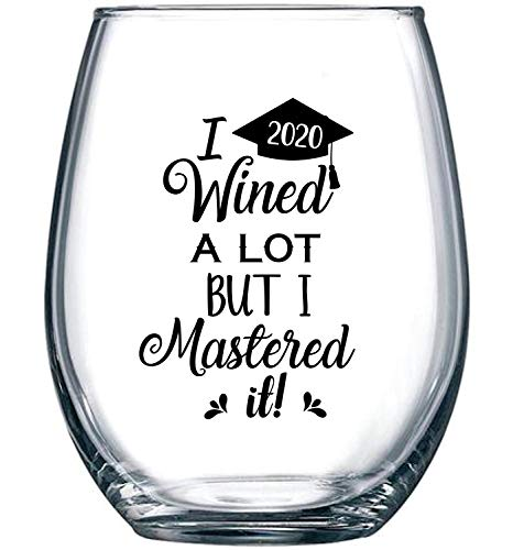 I Wined A Lot, But I Mastered It - College Graduation Gift Idea for Masters Degree - Funny MBA Gifts for Him or Her - 15 oz Stemless Wine Glass