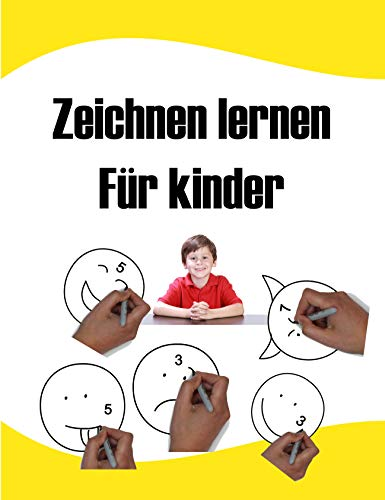 zeichnen lernen für kinder: lernen, Anfänger zu zeichnen. lernen, komplette Anleitung zu zeichnen .Kinderbuch
