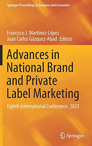 Advances in National Brand and Private Label Marketing: Eighth International Conference, 2021 (Springer Proceedings in Business and Economics)