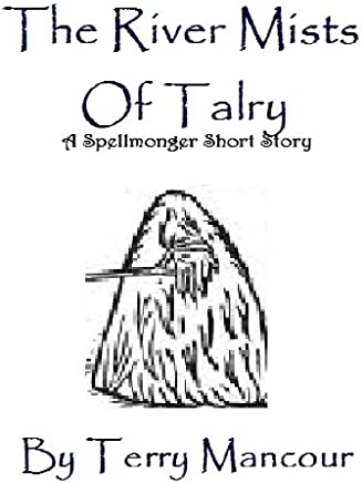 The River Mists Of Talry - A Spellmonger Story (The Spellmonger Series)