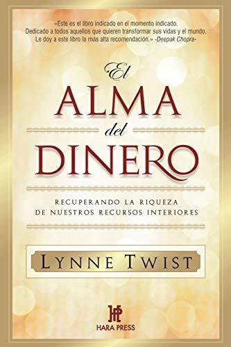 El Alma Del Dinero: Recuperando la riqueza de nuestros...