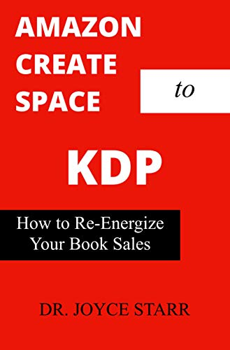 KDP - Amazon Create Space to Amazon KDP - A Self-Publishing Guide for Indie Authors: How to Re-Energize Your Book Sales on Amazon KDP (Financial Freedom) (English Edition)