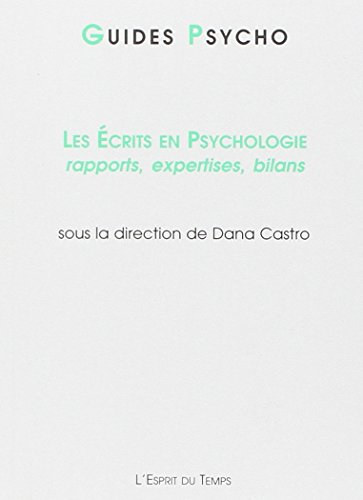 Les écrits en psychologie : Rapports, expertises, bilans