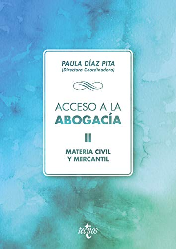 Acceso a la abogacía: Volumen II. Materia civil y mercantil (Derecho - Biblioteca Universitaria de Editorial Tecnos) (Spanish Edition)