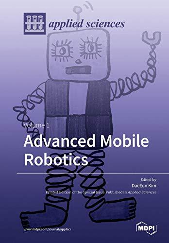 Advanced Mobile Robotics Volume 1