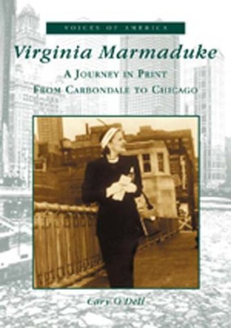 Virginia Marmaduke: A Journey in Print from Carbondale to Chicago  (IL)  (Voices of America)