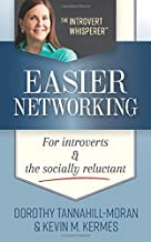 Easier Networking For Introverts and the Socially Reluctant: A 4-Step Networking