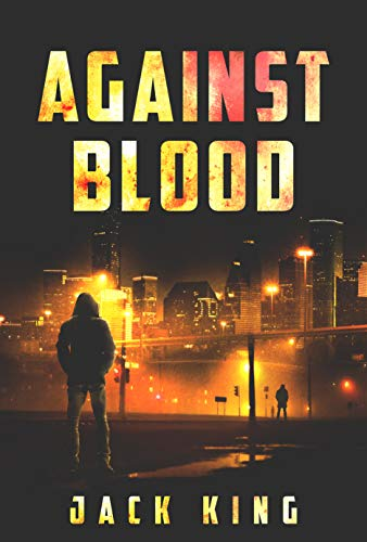 Against Blood (A Detective Cliff Husto Thriller Book 2) by [Jack King]