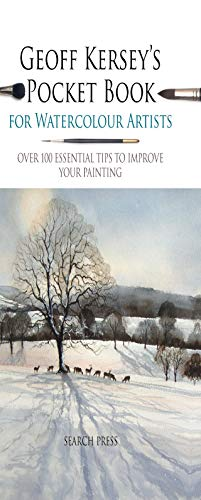 Geoff Kersey's Pocket Book for Watercolour Artists: Over 100 essential tips to improve your painting (Watercolour Artists' Pocket Books) (English Edition)