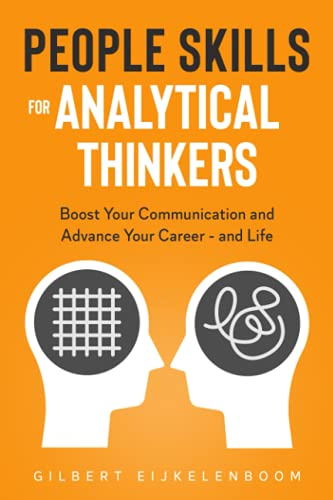 People Skills for Analytical Thinkers: Boost Your Communication and Advance Your Career - and Life